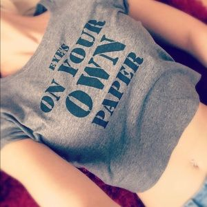 """Gray crop tee T-shirt """"Eyes On Your Own Paper"""""""